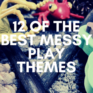 12 of the Best Messy Play Themes