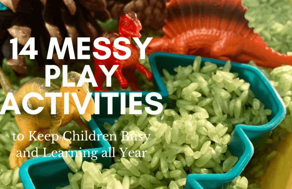 14 Messy Play Activities to Keep Children Busy and Learning all Year